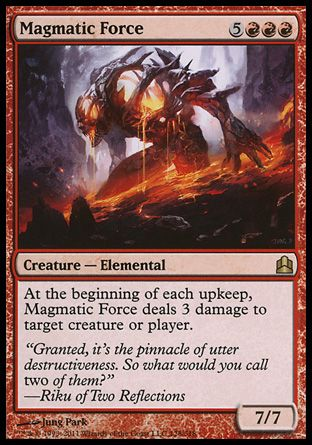 Magmatic Force, Commander