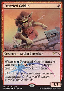 Frenzied Goblin, Friday Night Magic