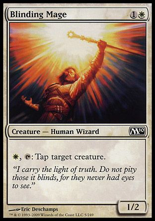 Blinding Mage, Magic 2010