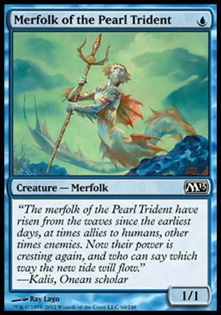 Merfolk of the Pearl Trident, Magic 2013