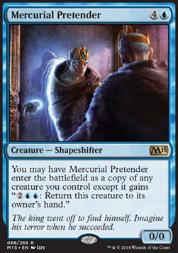 Mercurial Pretender, Magic 2015