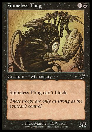 Spineless Thug, Nemesis