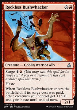 Reckless Bushwhacker, Oath of the Gatewatch